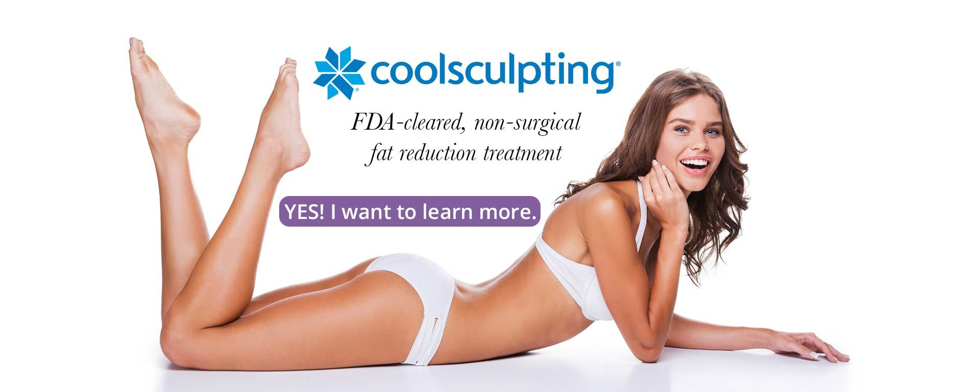 FDA-cleared, non-surgical fat reduction treatment.